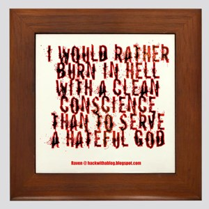To hell with a clean conscience Framed Tile