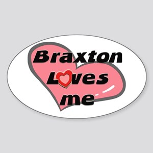 braxton loves me Oval Sticker