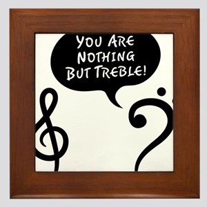 Youre-Nothing-But-Treble-01-a Framed Tile