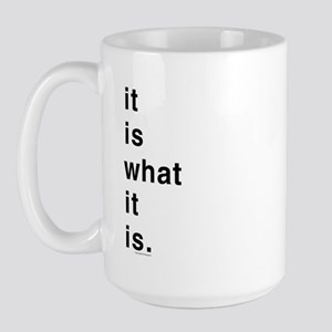 What It Is Large Mug