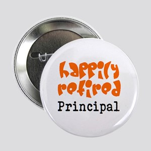"""happily retired principal2 2.25"""" Button"""