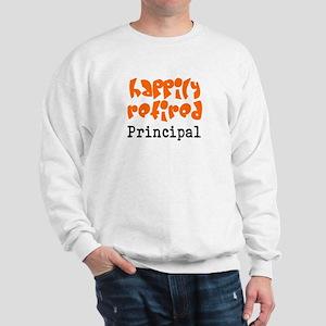 happily retired principal2 Sweatshirt