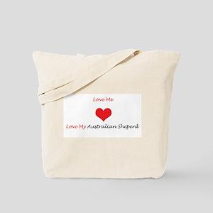 Love Me Love My Australian Sh Tote Bag