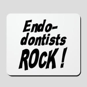 Endodontists Rock ! Mousepad