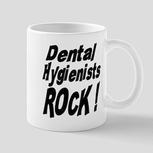 Dental Hygienists Rock ! Mug