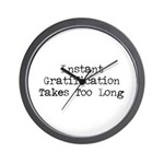Instant Gratification Takes Too Long Wall Clock