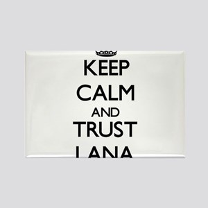 Keep Calm and trust Lana Magnets