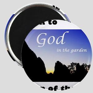 I Speak to God in the Garden 01 Magnets