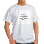 I Hate Everybody & You're Next Light T-Shirt