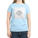 I Hate Everybody & You're Next Women's Light T-Shi