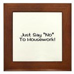 Just Say No to Housework Framed Tile