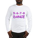5-6-7-8 Dance Long Sleeve T-Shirt