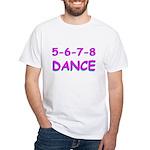 5-6-7-8 Dance White T-shirt