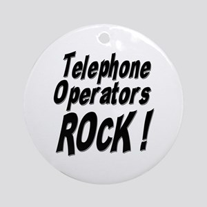 Telephone Operators Rock ! Ornament (Round)