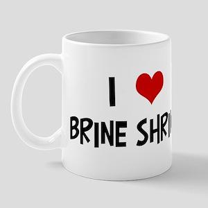 I Love Brine Shrimp Mug