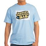 Worlds Greatest Dad Light T-Shirt