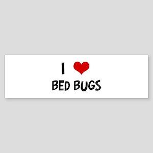 I Love Bed Bugs Bumper Sticker