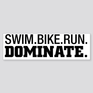 SWIM.BIKE.RUN.DOMINATE. Sticker (Bumper)