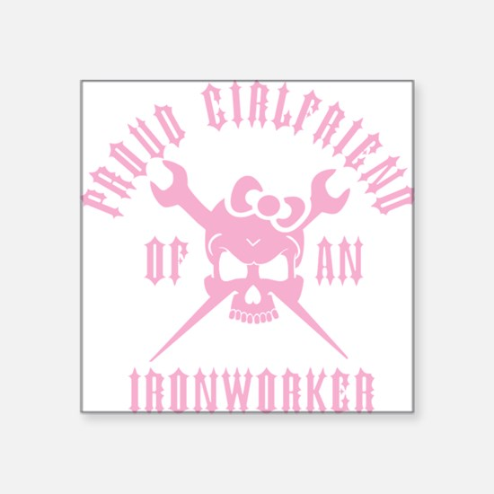 "Proud Girlfriend of an Iron Square Sticker 3"" x 3"""
