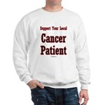 Local Cancer Patient Sweatshirt
