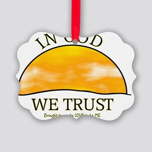 IN GOD WE TRUST - LOVE TO BE ME Picture Ornament