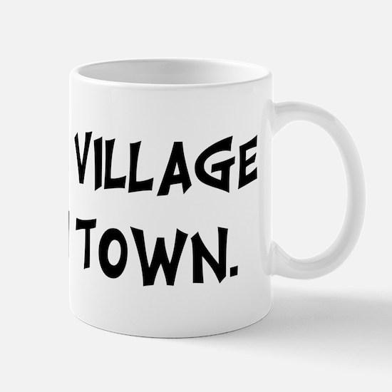I Am The Village Idiot Mug
