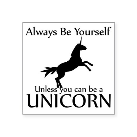 """Always Be Yourself Unless Y Square Sticker 3"""" x 3"""""""
