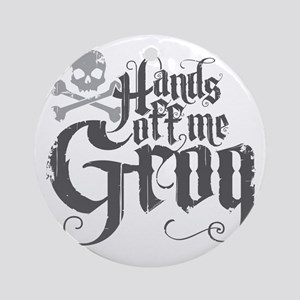 Hands Off Me Grog Round Ornament