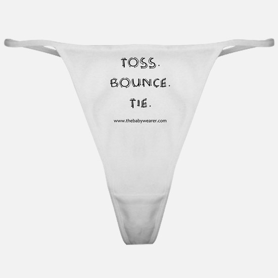 Toss. Bounce. Tie. Classic Thong