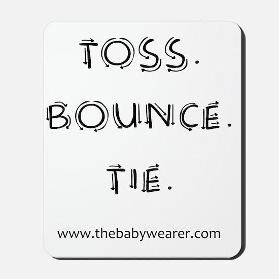 Toss. Bounce. Tie. Mousepad