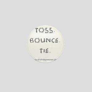 Toss. Bounce. Tie. Mini Button