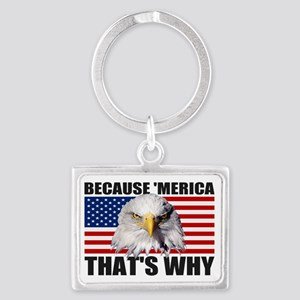 Because MERICA Thats Why US Fla Landscape Keychain