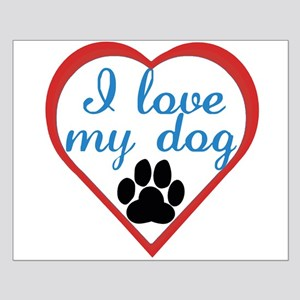 I Love My Dog Small Poster