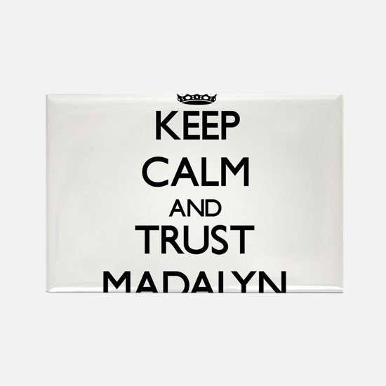 Keep Calm and trust Madalyn Magnets