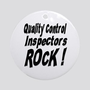 QC Inspectors Rock ! Ornament (Round)