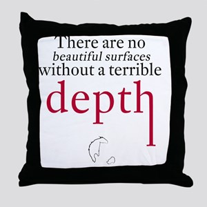 Nietzsche Quote - Beautiful Surfaces Throw Pillow