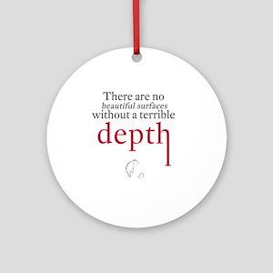 Nietzsche Quote - Beautiful Surface Round Ornament