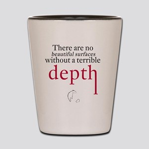 Nietzsche Quote - Beautiful Surfaces Shot Glass