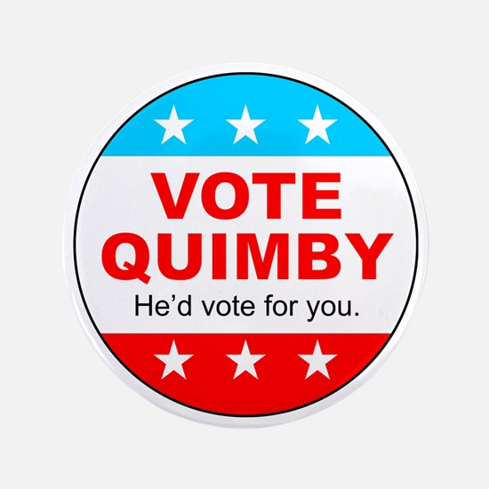 "Vote Quimby 3.5"" Button"