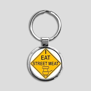 I Eat Street Meat Round Keychain