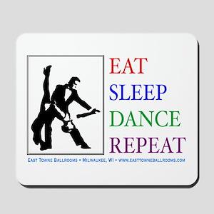 Eat Sleep Dance Repeat Mousepad