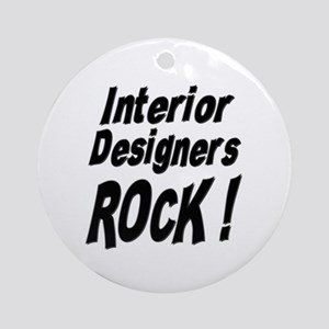 Interior Designers Rock ! Ornament (Round)