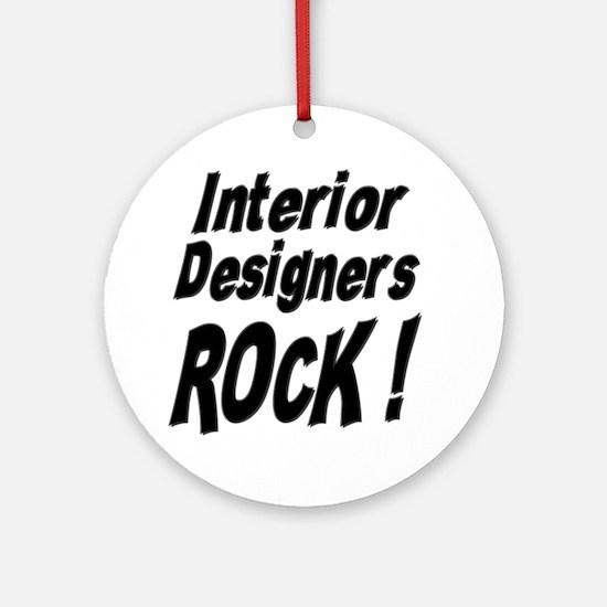 Interior Designers Rock ! Ornament (Round)