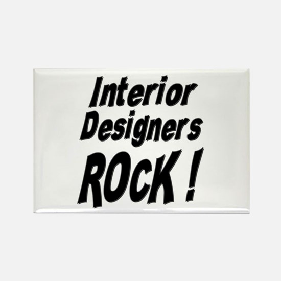 Interior Designers Rock ! Rectangle Magnet