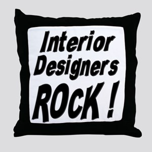 Interior Designers Rock ! Throw Pillow