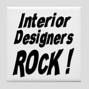 Interior Designers Rock ! Tile Coaster