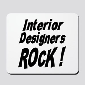 Interior Designers Rock ! Mousepad