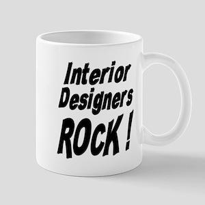 Interior Designers Rock ! Mug