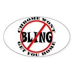No Bling Sticker! (Oval)