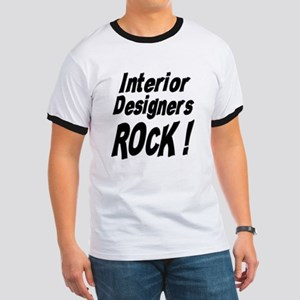 Interior Designers Rock ! Ringer T